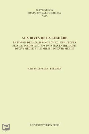 Aux rives de la lumiere - Supplementa Humanistica Lovaniensia