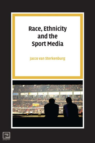 Race, Ethnicity and the Sport Media - Pallas proefschriften