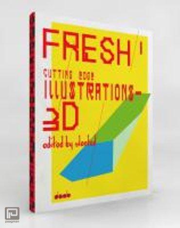 Fresh 1: Cutting Edge Illustrations in 3d