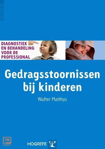 Gedragsstoornissen bij kinderen - Diagnostiek en behandeling voor de professional