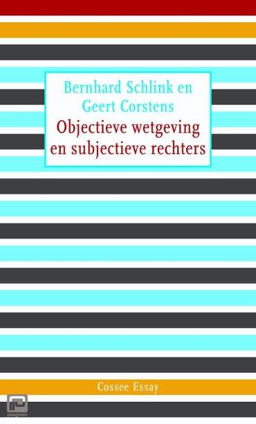 Objectieve wetgeving en subjectieve rechters - Cossee Essay