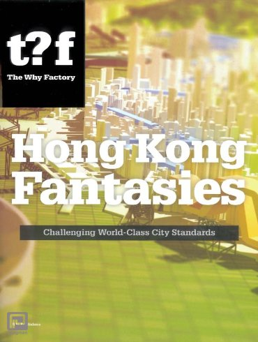 Hong Kong fantasies - The Why Factory