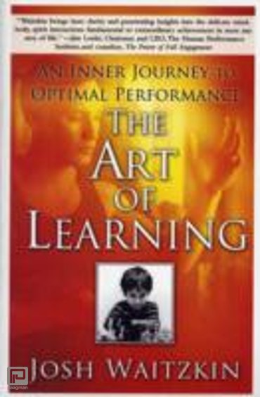The Art of Learning : An Inner Journey to Optimal Performance