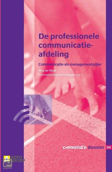De professionele communicatieafdeling - Communicatie Dossier