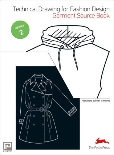 Technical drawing for fashion design / 2 Garment source book