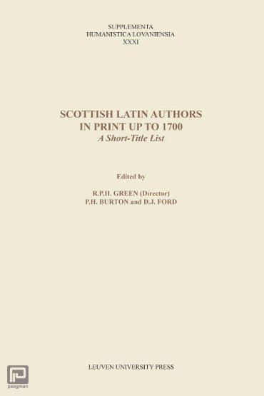 Scottish Latin authors in print up to 1700 - Supplementa Humanistica Lovaniensia