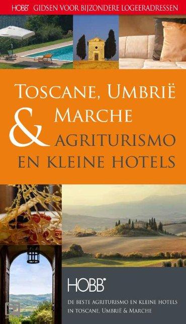 Agriturismo en kleine hotels / Toscane, Umbrie & Marche - HOBB Gidsen voor bijzondere logeeradressen