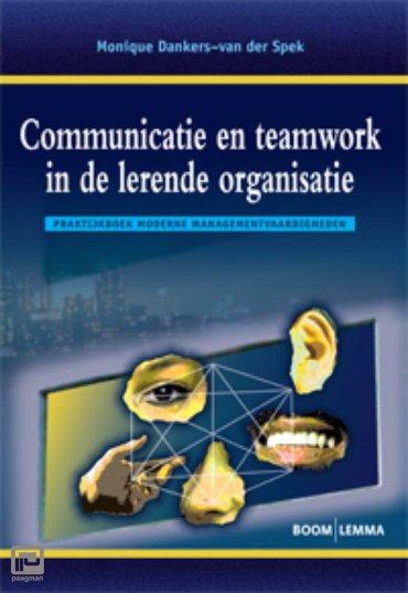 Communicatie en teamwork in de lerende organisatie
