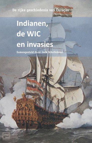 Indianen, de WIC en invasies - De rijke geschiedenis van Curacao