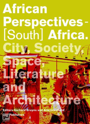African perspectives - (South) Africa / Delft School of Design Series - Delft School of Design Series on Architecture and Urbanism