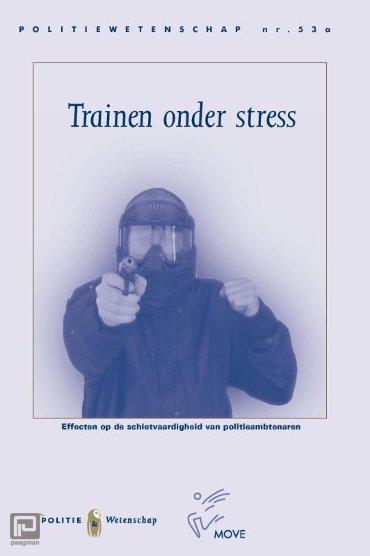 Trainen onder stress - Politiewetenschap