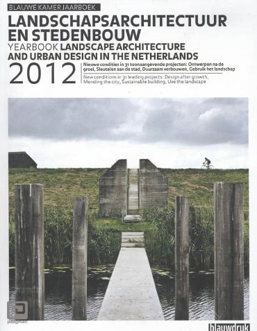 Blauwe kamer jaarboek landschapsarchitectuur en stedenbouw; Blauwe kamer yearbook landscape architecture and urban design / 2012 - Jaarboek Landschapsarchitectuur en Stedenbouw in Nederland