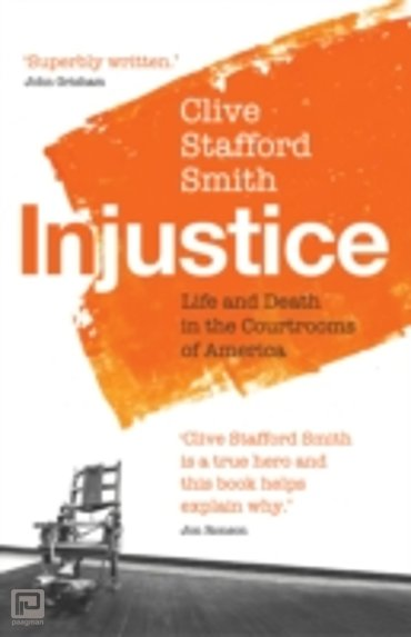 Injustice : Life and Death in the Courtrooms of America