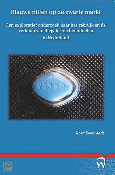 Blauwe pillen op de zwarte markt - Scriptiereeks van het Willem Pompe Instituut voor Strafrechtswetenschappen van de Universteit Utrecht