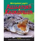 Alligators & krokodillen - Weergaloze Jagers