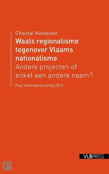 Waals regionalisme tegenover Vlaams nationalisme