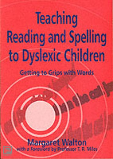 Teaching Reading and Spelling to Dyslexic Children : Getting to Grips with Words