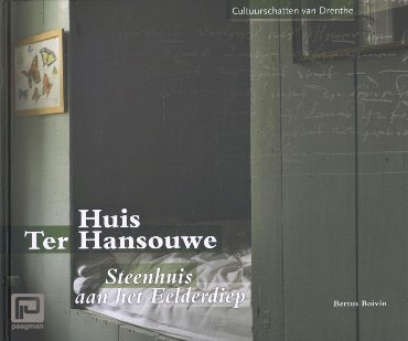 Huis Ter Hansouwe - Cultuurschatten van Drenthe