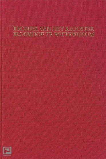 Kroniek van het klooster Bloemhof te Wittewierum - Middeleeuwse studies en bronnen