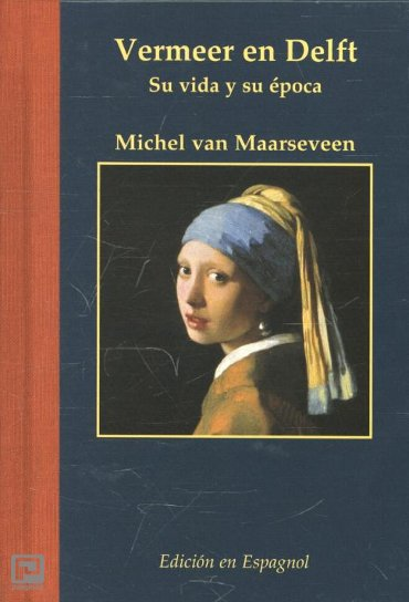 Vermeer en Delft / Spaanse ed - Miniaturen reeks