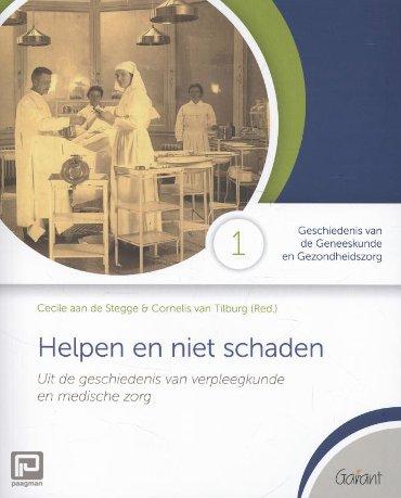 Helpen en niet schaden - Geschiedenis van de Geneeskunde en Gezondheidszorg