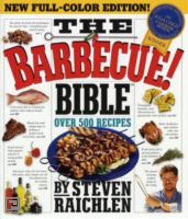 The Barbecue! Bible : Over 500 Recipes