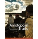 Amotopoan Trails - Mededelingen Rijksmuseum Volkenkunde
