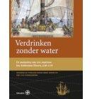 Verdrinken zonder water - Werken uitgegeven door de Linschoten-Vereeniging
