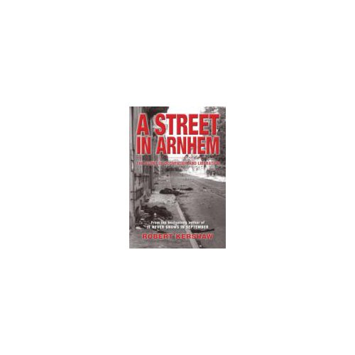 Afbeelding van A Street in Arnhem : The Agony of Occupation and Liberation