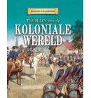Tijdlijn van de Koloniale wereld - Keerpunten in de Geschiedenis