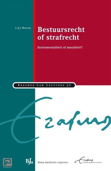 Bestuursrecht of strafrecht - Erasmus Law Lectures