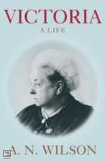 Victoria : A Life