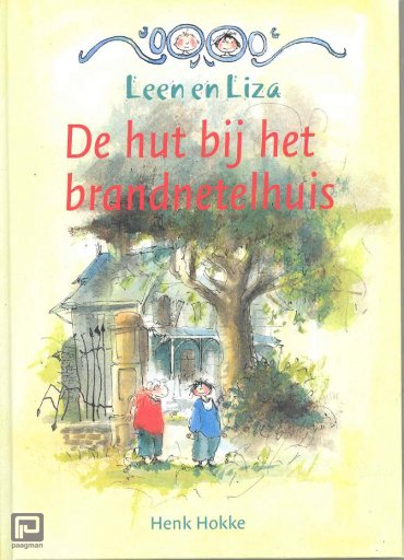 De hut bij het brandnetelhuis - Leen en Liza