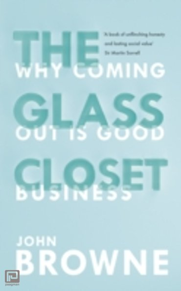 The Glass Closet : Why Coming out is Good Business