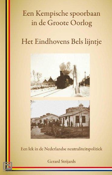 Het Eindhovens Bels lijntje, een Kempische spoorbaan in de Groote Oorlog