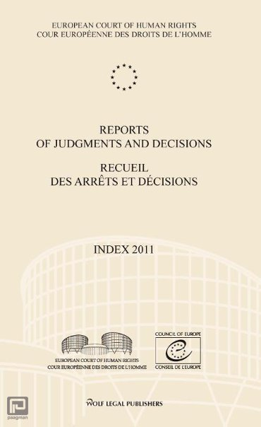 Reports of judgments and decision; Recueil des arrêts et décisions / Index 2011