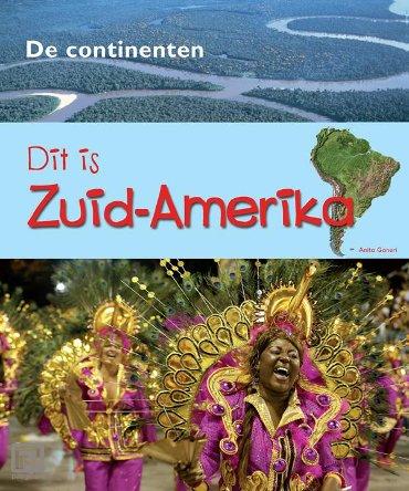Dit is Zuid-Amerika - De Continenten