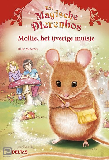 Mollie, het ijverige muisje - Het magische dierenbos
