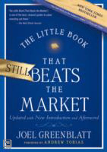The Little Book That Still Beats the Market : Your Safe Haven in Good Times or Bad