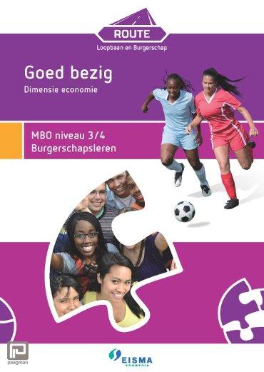 Route Loopbaan en Burgerschap / Goed bezig dimensie economie MBO niveau 3/4 Burgerschapsleren