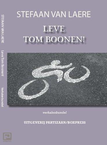 Leve Tom Boonen! Verhalenbundel