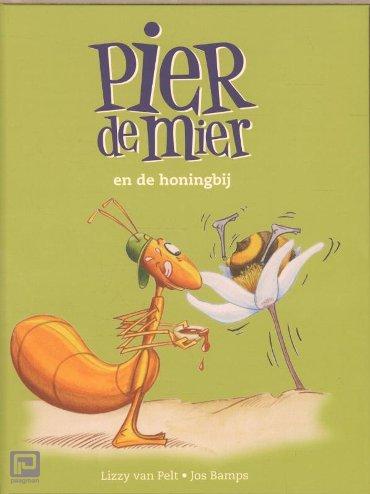 Pier de mier en de honingbij - Pier de mier