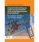 Integrale hulpverlening aan ouders met psychiatrische en/of verslavingsproblemen en hun kinderen - Kind en adolescent praktijkreeks