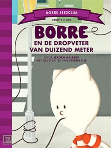 Borre en de dropveter van duizend meter - Borre Leesclub