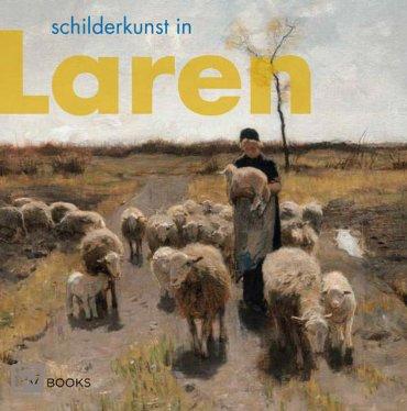 Schilderkunst in Laren - Kunstenaarskolonies en kunststromingen in Nederland