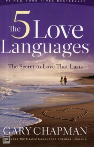 The Five Love Languages : The Secret to Love That Lasts