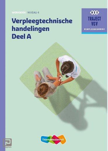 Verpleegtechnische handelingen / niveau 4 / Werkboek A+B