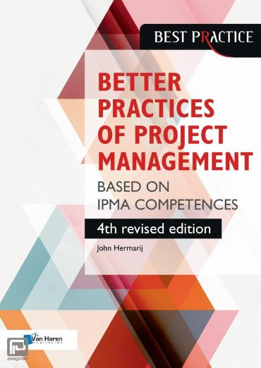 The better practices of project management Based on IPMA competences – 4th revised edition - Best practices