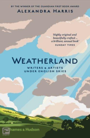Weatherland : Writers & Artists Under English Skies