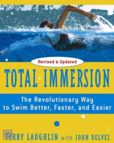 Total Immersion : The Revolutionary Way to Swim Better, Faster, and Easier